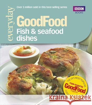 Good Food: Fish & Seafood Dishes : Triple-tested Recipes   9780563493150