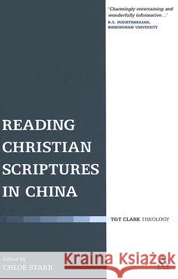 Reading Christian Scriptures in China Chloe Starr 9780567032928