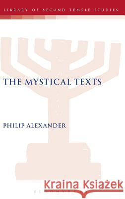 The Mystical Texts Philip Alexander 9780567040824