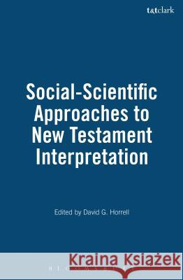 Social-Scientific Approaches to New Testament Interpretation David G. Horrell 9780567086587