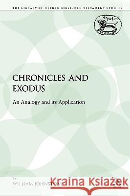 Chronicles and Exodus: An Analogy and Its Application William Johnstone 9780567223265