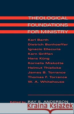 Theological Foundations for Ministry Ray S. Anderson 9780567223555