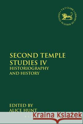 Second Temple Studies IV: Historiography and History Alice Hunt 9780567561367