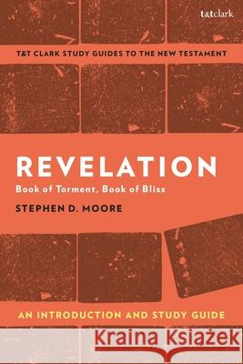 Revelation: An Introduction and Study Guide Professor Stephen D. (Drew University, USA) Moore 9780567696786