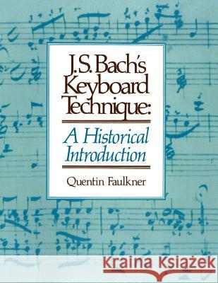 J.S. Bach's Keyboard Technique: A Historical Introduction Quentin Faulkner 9780570013266