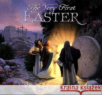 The Very First Easter Paul L. Maier Francisco Ordaz 9780570070535