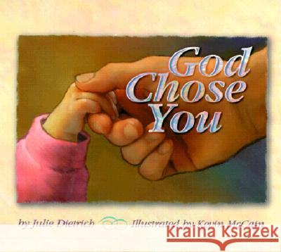 God Chose You Julie Dietrich Kevin McCain 9780570071150