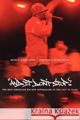 And It Don't Stop: The Best American Hip-Hop Journalism of the Last 25 Years Raquel Cepeda Nelson George 9780571211593