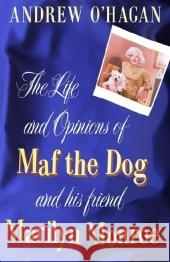 LIFE & OPINONS OF MAF THE DOG Andrew O'hagan 9780571215997 FABER & FABER