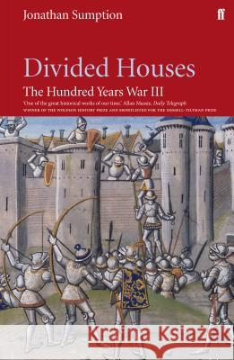 Hundred Years War Vol 3 : Divided Houses Jonathan Sumption 9780571240128