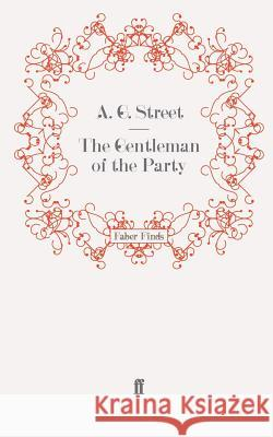 The Gentleman of the Party A  G Street 9780571252138 0