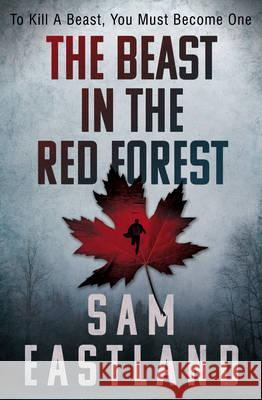 Beast in the Red Forest Sam Eastland 9780571281466