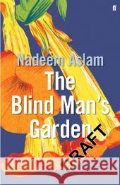 The Blind Man's Garden Aslam, Nadeem 9780571287925