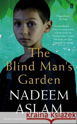 The Blind Man's Garden Aslam, Nadeem 9780571287932