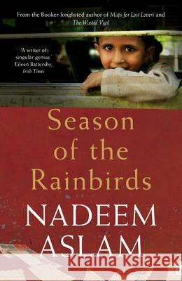 Season of the Rainbirds Nadeem Aslam 9780571313303