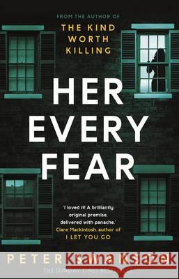 Her Every Fear  Swanson, Peter 9780571327102
