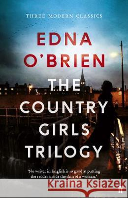Country Girls Trilogy The Country Girls; The Lonely Girl; Girls in their Married Bliss O'Brien, Edna 9780571330539