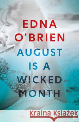August Is A Wicked Month Edna O'Brien 9780571330553