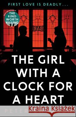Girl with a Clock for a Heart  Swanson, Peter 9780571331307
