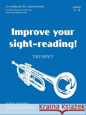 Improve Your Sight-Reading! Trumpet, Grade 1-5: A Workbook for Examinations  9780571509898