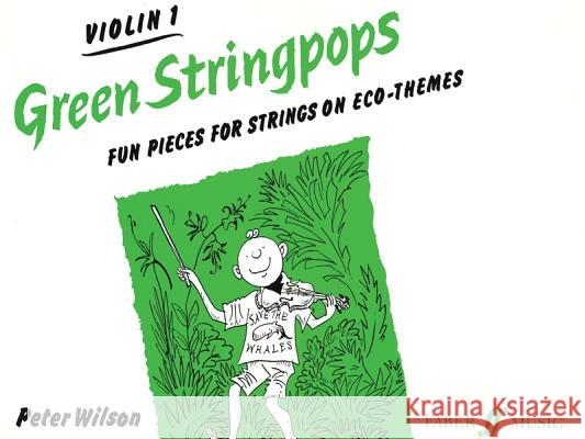 Green Stringpops: Fun Pieces for Strings on Eco-Themes (Violin 1), Instrumental Part  9780571513116