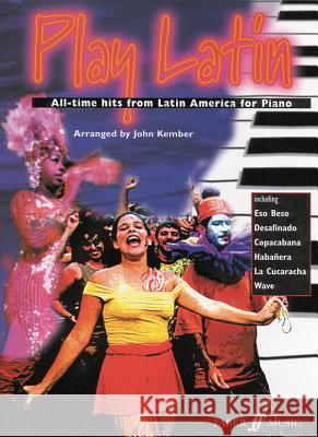 Play Latin Piano: All-Time Hits from Latin America  9780571518951