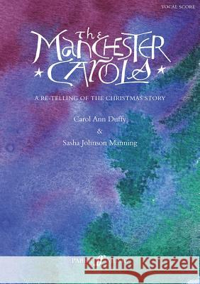 The Manchester Carols: A Re-Telling of the Christmas Story, Vocal Score Sasha Johnson Manning 9780571521210