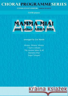 Abba -- Mamma MIA and Other Abba Hits: Satb Alfred Publishing                        Lin Marsh 9780571522194