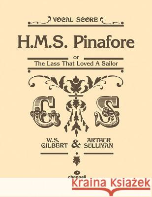 H.M.S. Pinafore: Or the Lass That Loved a Sailor, Vocal Score UNKNOWN 9780571526499
