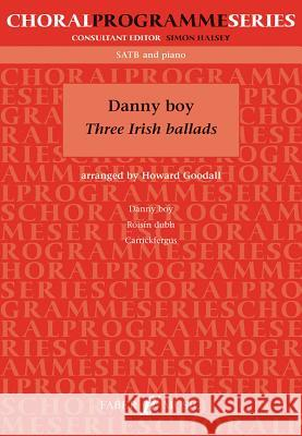 Danny Boy: Three Irish Balads Howard Goodall 9780571529803