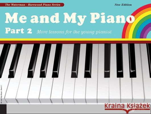 Me and My Piano Part 2: More Lessons for the Young Pianist Fanny Waterman 9780571532018 0