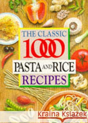 CLASSIC 1000 PASTA AND RICE RECIPES Carolyn Humphries 9780572023003