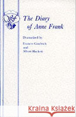 The Diary of Anne Frank Frances Goodrich Albert Hackett 9780573011047