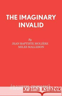 The Imaginary Invalid Moliere 9780573012006
