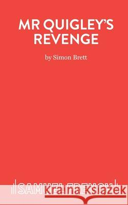 MR Quigley's Revenge - A Play Simon Brett   9780573018459 Samuel French Ltd