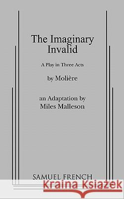 The Imaginary Invalid Moliere                                  Milles Malleson 9780573619274