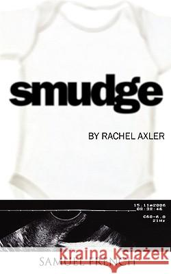 Smudge Rachel Axler 9780573698248 Samuel French Trade