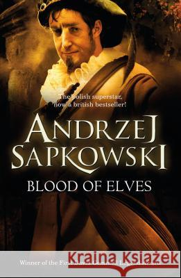 BLOOD OF ELVES Sapkowski Andrzej 9780575084841 ORION PUBLISHING CO