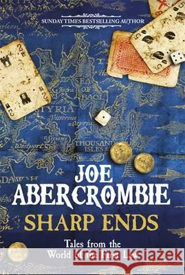 Sharp Ends Stories from the World of the First Law Abercrombie, Joe 9780575104693