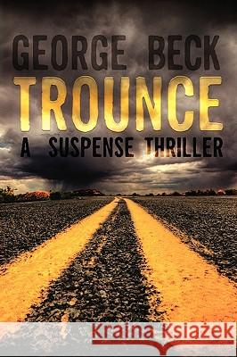 Trounce: A Suspense Thriller George Beck 9780578014821