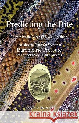 Predicting the Bite Ronald W. Reinhold 9780578047348 Pressure Publishing