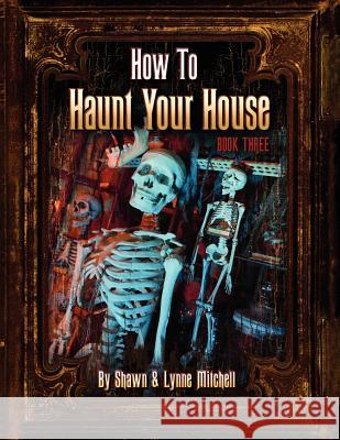 How to Haunt Your House, Book Three Lynne Mitchell, MES, MEd   9780578088488