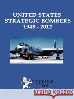 United States Strategic Bombers 1945: 2012 Stuart Slade 9780578105253