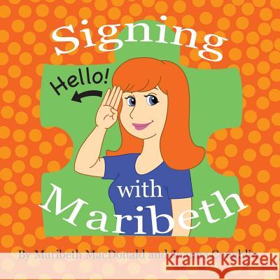 Signing with Maribeth: Baby Sign Language Maribeth MacDonald Joanne Coughlin 9780578153742