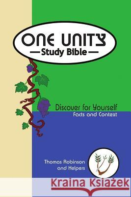 One Unity Study Bible: Discover for Yourself Facts and Context Thomas Robinson Volunteer Helpers 9780578199153
