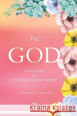 Put God in the Center and Everything will come together Jaclen Milo-Waite 9780578213408