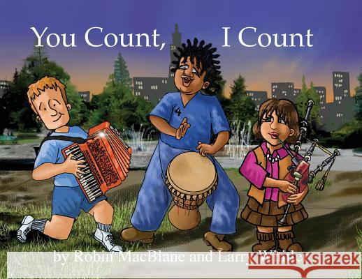 You Count, I Count: Your Life Has Purpose Robin Macblane Larry Whitler Larry Whitler 9780578465791 Robin and the Giant