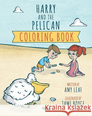 Harry And The Pelican Coloring Book Tami Boyce Amy Leaf 9780578490977