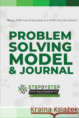 Problem Solving Model & Journal Melanie D. Styles 9780578497075