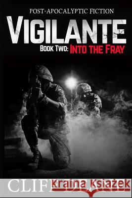 Vigilante: Book 2: Into the Fray Cliff Deane 9780578500928